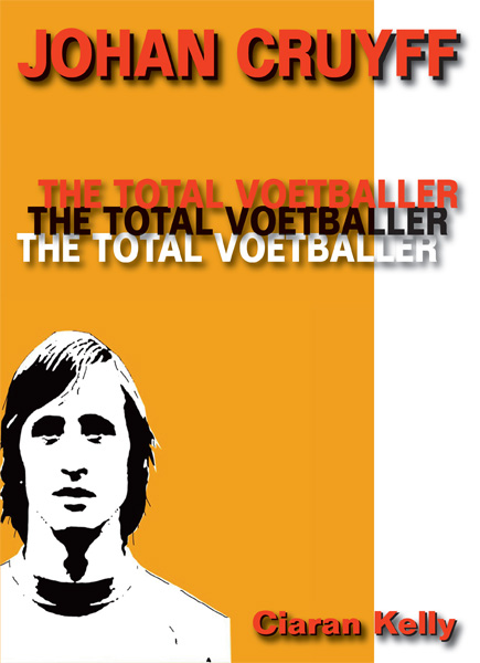 Ciaran Kelly - Author of Johan Cruyff: The Total Voetballer